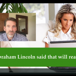 What Abraham Lincoln said that will really help!